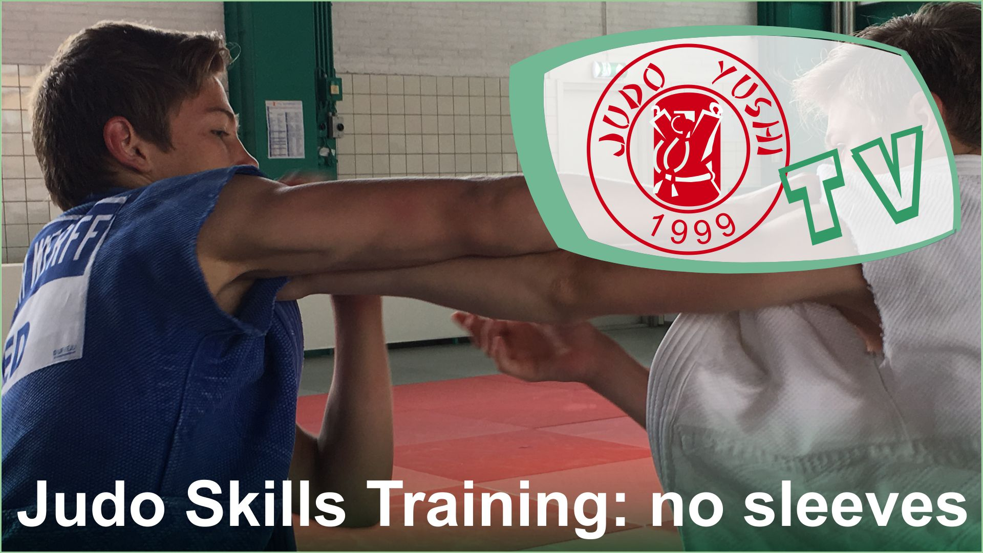 JUDO SKILLS TRAINING 'NO SLEEVES'