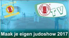 Judo Yushi TV Zomerclub 2017 Maak je eigen judoshow